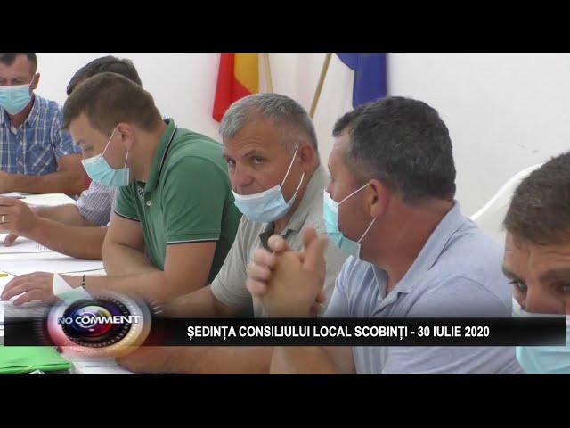 ȘEDINȚA CONSILIULUI LOCAL SCOBINȚI - 30 IULIE 2020