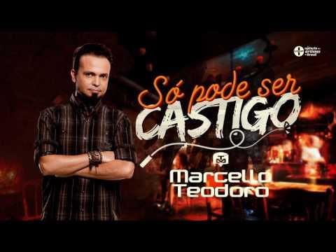 Marcello Teodoro - Só Pode Ser Castigo