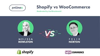 Shopify vs WooCommerce with Melissa Rowlston and Felix Norton