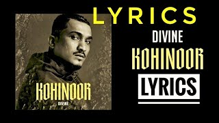 DIVINE - KOHINOOR | LYRICS| - Full Lyrics Video #Kohinoor #Divine #Lyrics #Gullygang