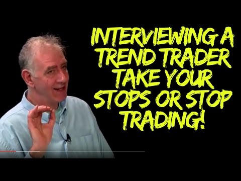 Interviewing a Trend Trader: Take Your Stops or Stop Trading!