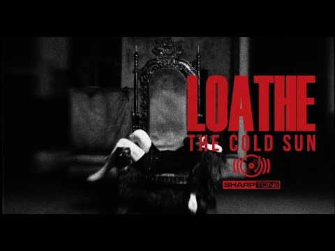 LOATHE - Its Yours (OFFICIAL VIDEO)
