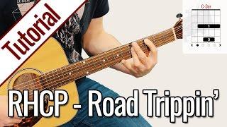 Red Hot Chili Peppers - Road Trippin' | Gitarren Tutorial Deutsch