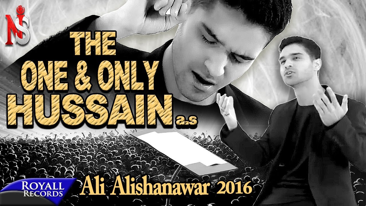 Ali Shanawar | The One And Only Hussain | 2016