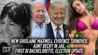 New Ghislaine Maxwell Evidence Turnover, Aunt Becky In Jail, First Bi Bachelorette, Election Update