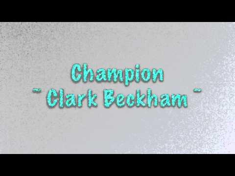 Champion ~ Clark Beckham