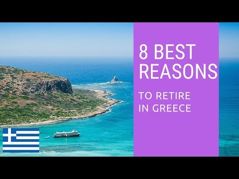 8 Best reasons to retire to Greece!  Living in Greece!
