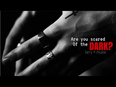 Are You Scared Of The Dark?  [larry + muke] DEMON AU