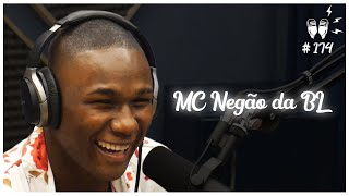 MC NEGÃO DA BL - Flow Podcast #174
