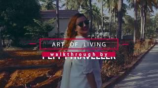 Art Of Living | Sri Sri Ravi Shankar | Bangalore | Travel Vlog 1.0 | Peppy Traveller