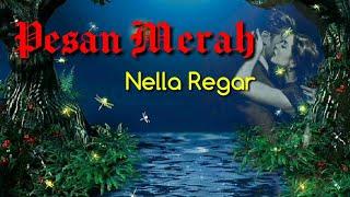 Pesan Merah - Nella Regar _ _ (Lyrics)