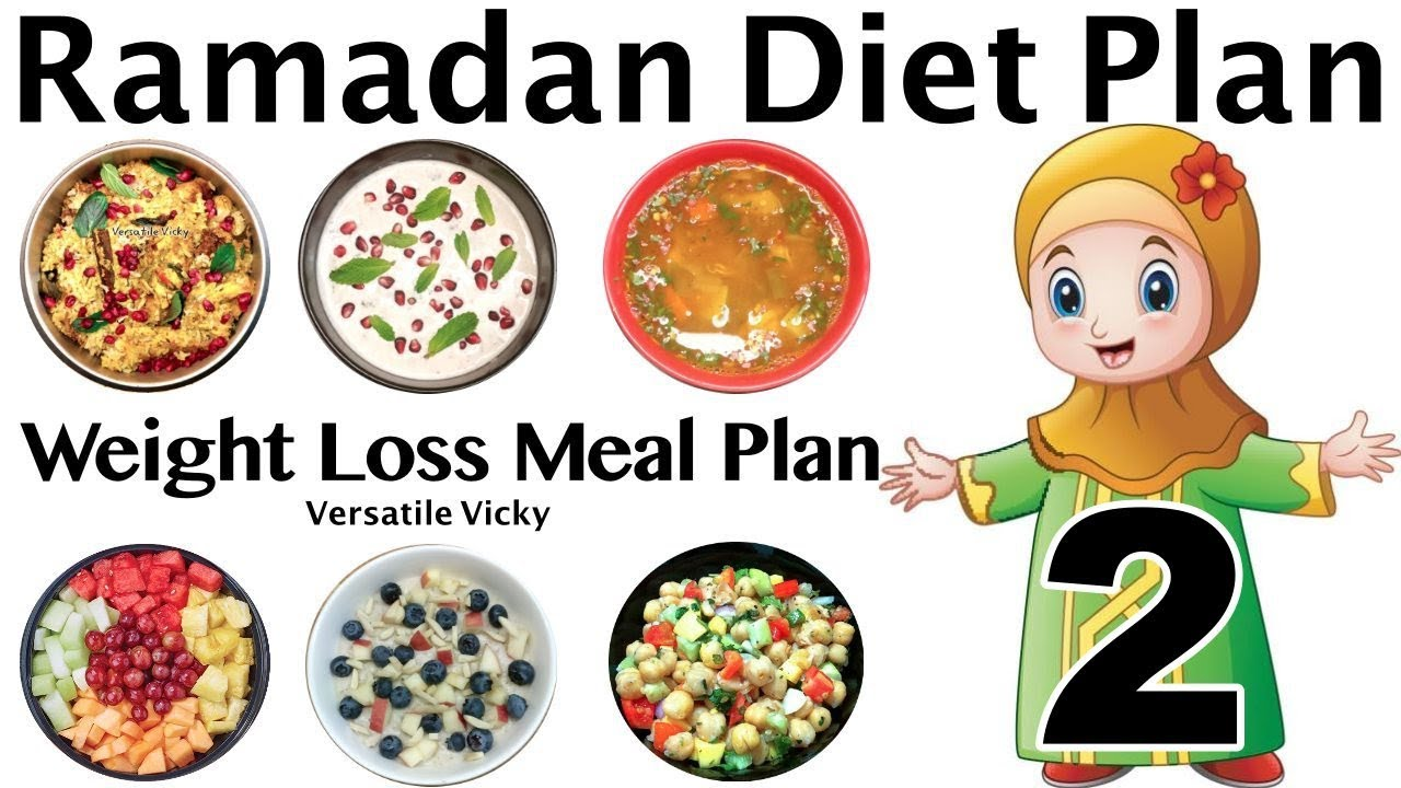Ramadan Diet Plan To Lose Weight Ramzan Meal Plan For Weight Loss Lose Weight 20 Kgs In 30 Days Youtube