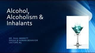 Alcohol, Alcoholism and Inhalants