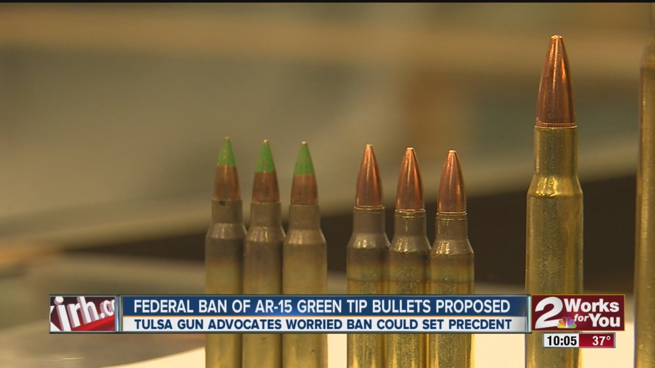 federal ban on ar 15 green tip ammo proposed youtube
