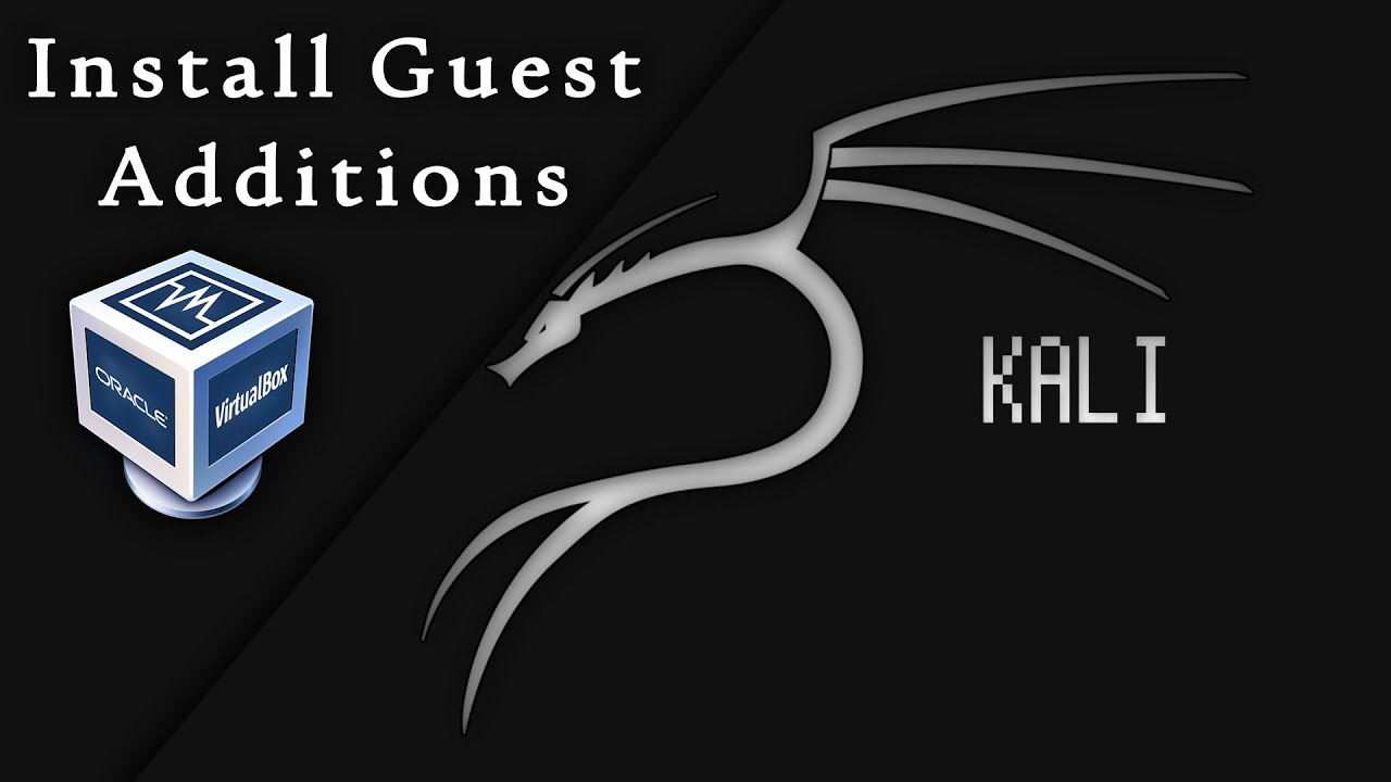 How to Install VirtualBox Guest Additions on Kali Linux ...