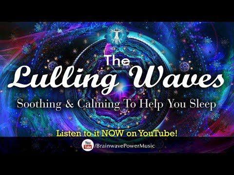 """Get Instant Deep Relaxation: """"The Lulling Waves"""" - Soothing and Calming Music to Fall Asleep Fast"""