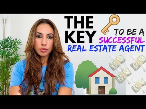 The Key to be a SUCCESSFUL Real Estate Agent