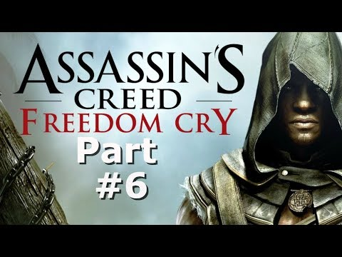 Assassin's Creed: Freedom Cry Part 6 - Welcome to Wellington