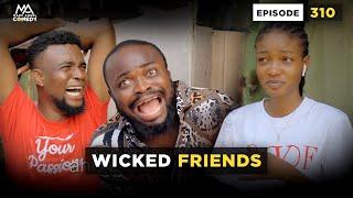 WICKED FRIENDS - EPISODE 310 (MARKANGELCOMEDY)