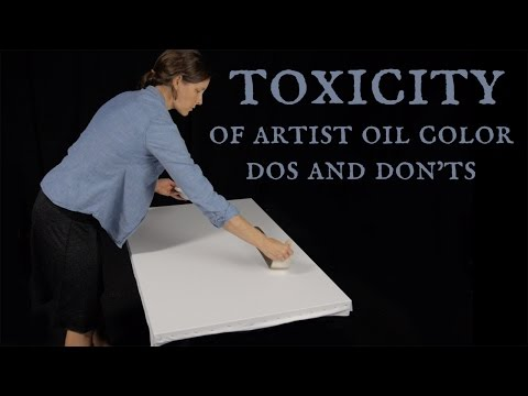Toxicity of Artist Oil Color - Dos and Don'ts