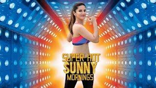 Super Hot Sunny Mornings Promo Sunny Leone Mickey Mehta