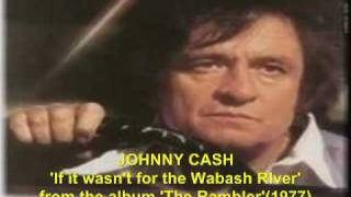 Johnny Cash 'If it wasn't was the Wabash River' from The Rambler, 1977.mp4