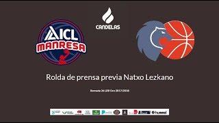 Video Natxo Lezkano RP previa Manresa- Cafés Candelas 2017/2018