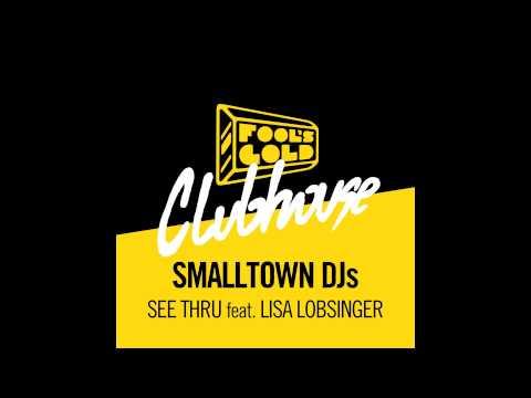 Smalltown DJs - See Thru feat. Lisa Lobsinger