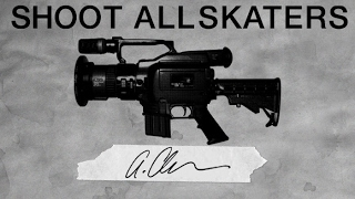 Shoot All Skaters - Anthony Claravall | Part 1