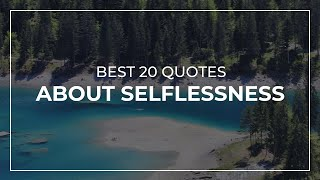 Best 20 Quotes about Selflessness | Quotes for the Day | Beautiful Quotes