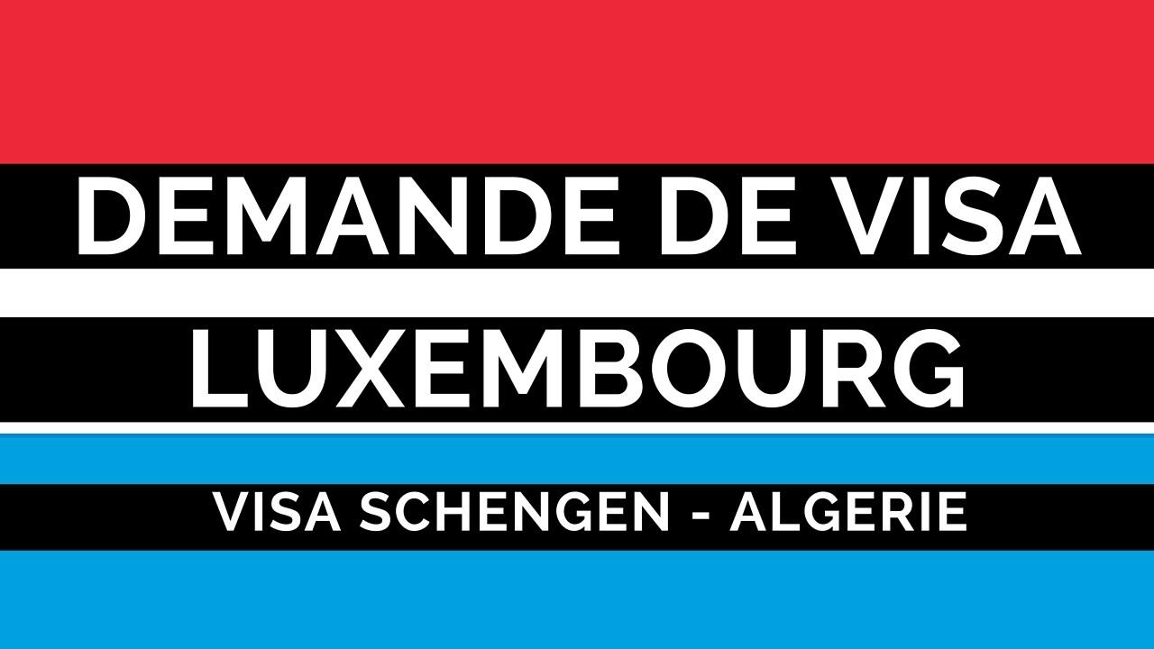 Carte Visa Algerie Ouedkniss.Demande Visa Luxembourg Algerie Dossier Formulaire Rendez Vous