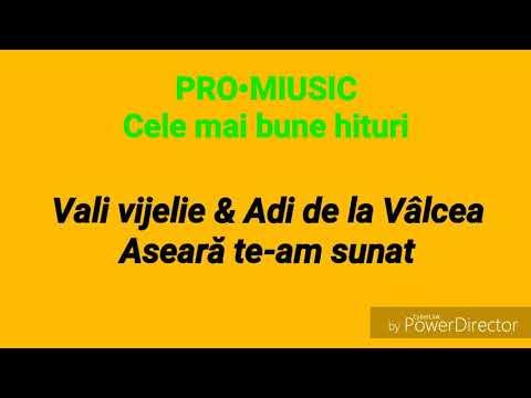 Vali Vijelie feat. Adi de la Vâlcea • Aseară te-am sunat