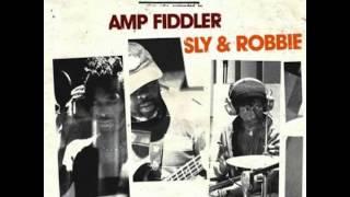 amp fiddler sly & robbie - be alright