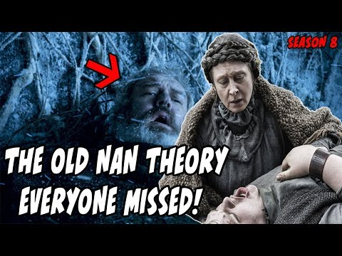 Old Nan Theory EVERYONE Missed! Game Of Thrones Season 8