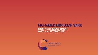 Mohammed Mbougar Sarr : Mettre en mouvement avec la littérature