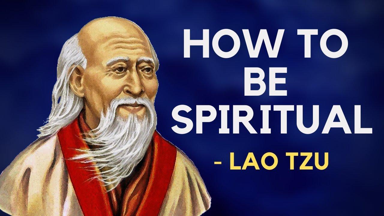 Lao Tzu - How To Be Spiritual (Taoism)