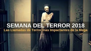 Las Llamadas de Terror mas Escalofriantes de la Mega: Semana del Terro 2018 l Pasillo Infinito