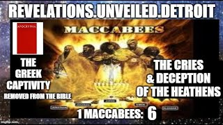 1 MACCABEES: 6.  The CRIES & DECEPTION of the Heathen.