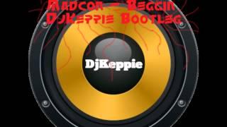 Madcon - Beggin (DjKeppie Bootleg) (House Music) HQ - HD