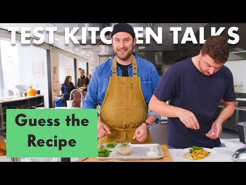 Pro Chefs Guess & Make a Recipe Based on Ingredients Alone | Test Kitchen Talks | Bon Appétit