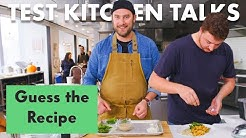 Pro Chefs Guess & Make a Recipe Based on Ingredients Alone   Test Kitchen Talks   Bon Appétit