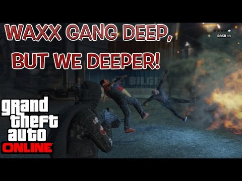 IT GOT CRAZY! ( GTA 5 ONLINE GAMEPLAY WITH NIGHTMARE GANG,WAXX GANG,AND NEW GUYS?!?!))