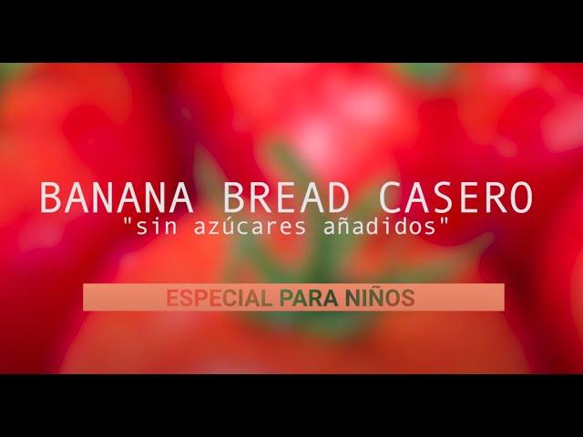 Recetas Saludables - Banana Bread Casero