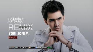Hojiakbar Haydarov - Yori jonim | Хожиакбар Хайдаров - Ёри жоним (remix version)