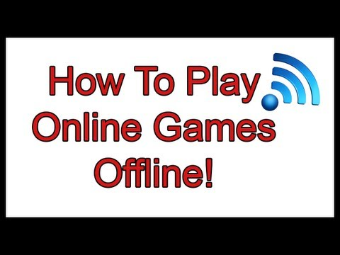 How To | Play Online Games Offline