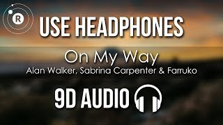 Alan Walker, Sabrina Carpenter & Farruko - On My Way (9D AUDIO)