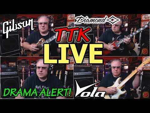 TTK LIVE - Phil / Will Drama Discussed, Diamond Renegade & Gibson Les Paul