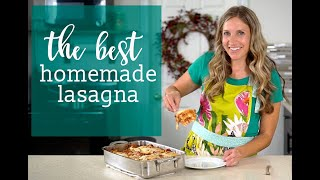 How to Make THE BEST Homemade Lasagna {Recipe}