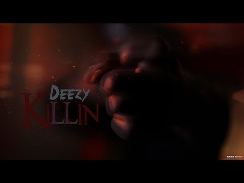 Deezy - KILLIN (Vídeo Oficial)