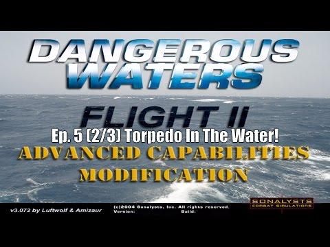 Dangerous Waters Ep. 5 (2/3) Torpedo In The Water!